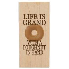 Funny Life Is Grand With A Doughnut In Hand Vert Wood Flash Drive