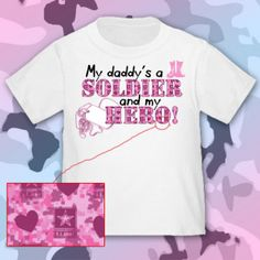 My daddy's a Soldier & my hero! ALL service branches available...