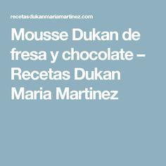 Mousse Dukan de fresa y chocolate – Recetas Dukan Maria Martinez