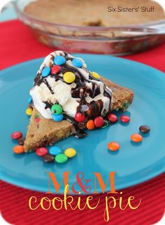 M & M cookie pie. Maybe a fun alternative to fruit pie for the holidays?