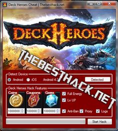 Download Deck Heroes Hack Tool, Cheat Engine  Hello all reading this posts. I hope that the application hack tool will be very useful to you.  Today we present you a wonderful game Deck Heroes , and a special program to help you get the extras in the game.   #an infinite number of Coins #an infinite number of Coupons #an infinite number of Gems #an infinite number of Lv Energy #Deck Heroes a lots of Coins #Deck Heroes a lots of Coupons #Deck Heroes a lots of Gems #Deck He