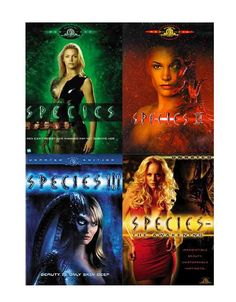 Species - All four movies are awesome!