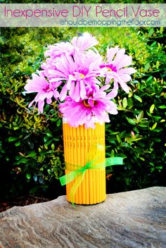 Inexpensive DIY pencil vase.. Great as a teacher's appreciation gift