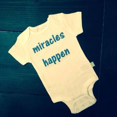 Miracle Happen baby IUI IVF infertility by ShopCustomApparel, $11.00