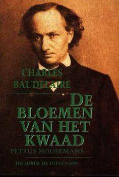 """De bloemen van het Kwaad, de bekendste bundel van de archetypische """"vervloekte dichter"""" Charles Baudelaire."""