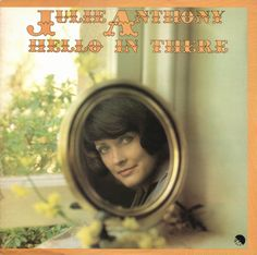 Julie Anthony - Hello In There (1975)