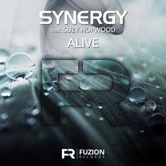 Synergy ft Suzy Hopwood - Alive (Single), Fuzion Records | Record Label Newcastle | Record Company Newcastle