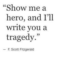 """"""" mostre-me um herói, e eu escreverei uma tragédia para você."""" Poem Quotes, Writing Quotes, Writing Advice, Lyric Quotes, Writing Prompts, Words Quotes, Life Quotes, Sayings, Lyric Art"""