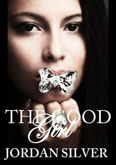 The Good Girl by Jordan Silver https://www.amazon.com/dp/B01M1OZ7BW/ref=cm_sw_r_pi_dp_x_ew.9xbCSFSRS7