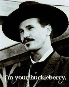 Tombstone! I love Doc Holliday