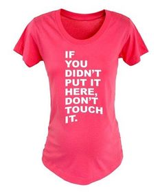 This Raspberry 'If You Didn't Put it Here' Maternity Crewneck Tee is perfect! #zulilyfinds