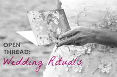 Open Thread: Wedding Rituals - A Practical Wedding: Blog Ideas for Unique, DIY, and Budget Wedding Planning