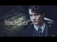 Tom Riddle | Whispers In The Dark