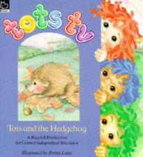 "Ragdoll Productions, Cunliffe, John  Tots and the Hedgehog (""Tots TV"")  Book"