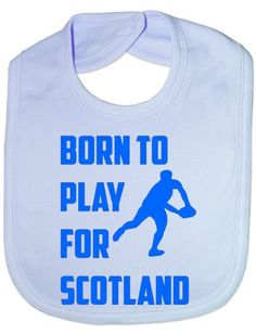 Born To Play For Scotland Rugby- Funny Baby/Toddler/Newborn Bib - Baby Gift blue Print4U http://www.amazon.co.uk/dp/B00BPBC93E/ref=cm_sw_r_pi_dp_lej5vb0WYWH9F