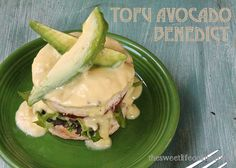 We would wake up at the crack of dawn for a bite of this Tofu Avocado Benedict.