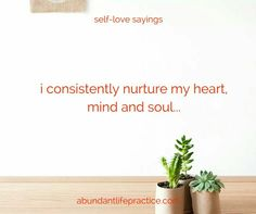 self-love saying: i consistently nurture my heart, mind and soul
