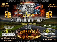 Fort Myers, FL - Feb. 28, 2015: 2nd Annual Slow Down Rally. A percentage of donations go to families of fallen riders.