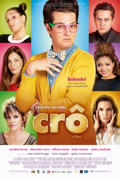 """Crô: O Filme - Bruno Barreto 2013 -- """"Crodoaldo Valério, known as Crô, is tired of being a millionaire. He wants to become a butler and serve a goddess-like woman. So he decides to conduct interviews to fill the spot."""""""