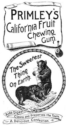 Primleys California Fruit Chewing Gum - The Sweetest Thing on Earth! (Two out two bears agree! :D) #Victorian #vintage #food #gum #ad
