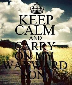 Keep Calm... ~ Supernatural