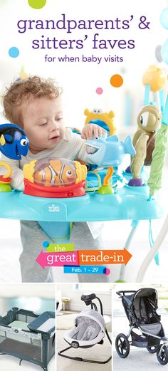 Baby staying at grandma & grandpa's or at the sitter's? Create a comforting home-away-from home with items you can get during The Great Trade-in! The list of favorites includes entertainers that keep baby engaged with fun-filled, skill-building activities. High chairs so there's always a seat at the table for your little nibbler. Also, portable play yards, the multi-tasking masters that handle play time, changing time, and sleep time, plus travel easily–what's not to love?