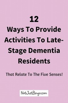12 ways to provide activities to late-stage #dementia residents: