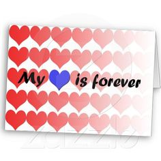 My Heart is Forever Yours Greeting Card--It's a GREAT way to show your special someone your love!