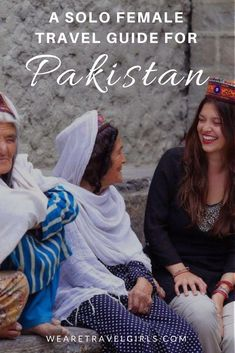 A SOLO FEMALE TRAVEL GUIDE FOR PAKISTAN Solo Travel Tips, Travel Advice, Travel Guides, Travel Plan, Travel Articles, Travel Photos, Dog Travel, Asia Travel, Wanderlust Travel