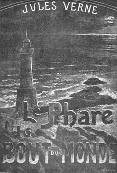 The Illustrated Jules Verne  Le Phare du bout du monde (1901)  33 illustrations by George Roux