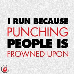 Running Humor I run because punching people is frowned upon. Running Humor I run because punching people is frowned upon. Running Humor I run because punching people is frowned upon. Running Humor, Running Workouts, Running Tips, Funny Running Memes, Trail Running, Start Running, Crossfit, Motivational Quotes, Funny Quotes