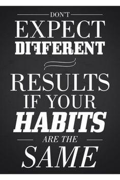 Good habits = good results