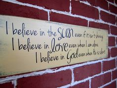 "6"" x 21"" Wooden Sign - I believe in the sun.....I believe in love.....I believe in God. $14.00, via Etsy."
