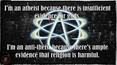 #atheism #atheist #antitheism #antitheist #religion Not sure if I'd call my self an anti-theist but I can identify with this