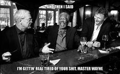 too funny - Michael Caine, Morgan Freeman & Liam Neeson