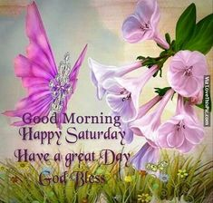 Good Morning Have A Happy And Blessed Saturday Good Morning Saturday Wishes, Saturday Greetings, Saturday Saturday, Saturday Quotes, Morning Quotes, Night Quotes, Morning Memes, Happy Saturday Pictures, Saturday Images
