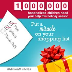 Have you heard? We're making one #MillionMiracles for the million kids that will be hospitalized this holiday.