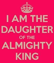 I am Daughter of the Almight King (Jesus) Daughters Of The King, Daughter Of God, Gods Princess, Princess Theme, Warrior Princess, Father Daughter Relationship, King Quotes, Bride Of Christ, Sisters In Christ