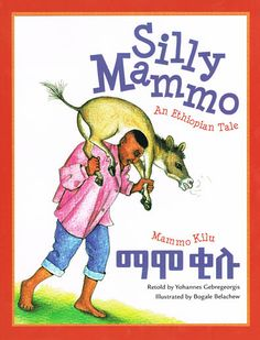 "Author: by Gebregeorgis Yohannes, Bogale Belachew ""This popular Ethiopian folktale, told here in English with Amharic translation, resembles the story of Silly Jack and all those other stories of the foolish boy who gets everything wrong. Kids Story Books, Stories For Kids, English Books For Kids, 3 Little Pigs Activities, Osho Books, Adoption Books, Craft Kits For Kids, Vintage Children's Books, Retelling"