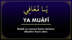 El-Muâfî Cenab-ı Hakk'ın isimlerinden birisi olan El-Muafi ism-i şerifi, Eş-Şafi ismi ile benzer anlamı taşımaktadır. Yani El-Muafi ismi insanın başına gelen bütün bela ve musibetleri def eden, gidere