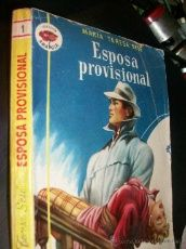 COLECCION AMAPOLA NUMERO 1 ESPOSA PROVISIONAL MARIA TERESA SESE ED. BRUGUERA 1952 PRIMERA EDICION