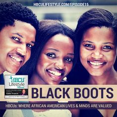 Podcast Episode 15 features Geno Brooks of the web series Black Boots. Also, Dr. Marybeth Gasman and Felecia Commodore discuss how HBCUs value Black lives, minds.