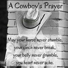 Cowboy prayer Western Quotes, Cowboy Quotes, Country Quotes, Sign Quotes, True Quotes, Great Quotes, Quotes To Live By, Advice Quotes, Cowboy Prayer