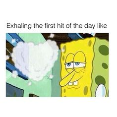 That first hit is always the best.