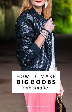 how to dress to make breasts look smaller