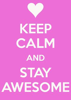 KEEP CALM AND STAY AWESOME - KEEP CALM AND CARRY ON Image Generator