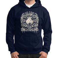 You can't scare me I have a Dachshund Gildan Hoodie (on man)