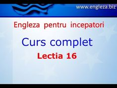 Curs de Limba Engleza Incepatori Complet Lectia 16 - YouTube English Lessons, Learn English, Thing 1, English Vocabulary, Teaching English, Youtube, Audio, Education, Learning
