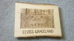 Just did this wood burning of Elvis's home in TN.