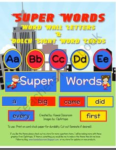 Super Words: Dolch Word Wall Cards from KawaiiClassroom on TeachersNotebook.com (31 pages)  - $4- Super Words: Dolch Word Wall Cards. This set of cards is great for a hero themed classroom! PDF includes letter cards (2.75x3), dolch word cards (pre-primer through 3rd) (3.75x1.5), and word wall title (9.5x3.75). E